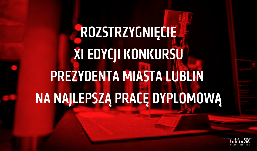 Grafika promująca Rozstrzygnięcie XI edycji Konkursu Prezydenta Miasta Lublina na najlepszą pracę dyplomową
